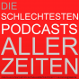 Die schlechtesten Podcasts aller Zeiten Podcast Download