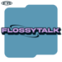 FlossyTalk
