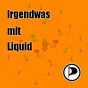 Irgendwas mit Liquid Podcast Download