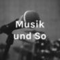 Musik und So Podcast Download