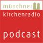Münchner Kirchenradio - Kirche Kompakt zum Wochenende Podcast herunterladen