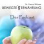 Bewegte Ernährung - Podcast Podcast herunterladen