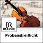 Probenstreiflicht - BR-KLASSIK Podcast herunterladen