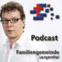 Predigten der Familiengemeinde Podcast herunterladen