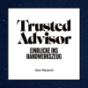 Trusted Advisor - Einblicke ins Handwerkszeug Podcast Download