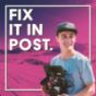 FIX IT IN POST | Filmmaking, Fotografie & Freelancing