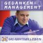 Das Abenteuer Gedankenmanagement mit Christian Macha Podcast Download