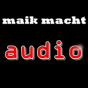 maik macht audio Podcast Download