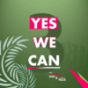 YES WE CAN Podcast Download