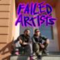 FAILED ARTISTS