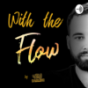 With the Flow Podcast Download