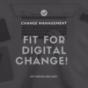FIT FOR DIGITAL CHANGE!