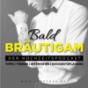 BALD BRÄUTIGAM Hochzeitspodcast