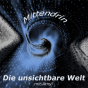 Die unsichtbare Welt Podcast Download