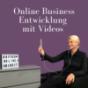 Online Business Entwicklung mit Videos!