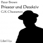 Librivox: Priester und Detektiv (Pater Brown Geschichten) by G. K. Chesterton Podcast Download