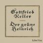 Librivox: Gruene Heinrich, Der (zweite Fassung) by Keller, Gottfried Podcast herunterladen