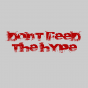 Dont feed the Hype Podcast Download