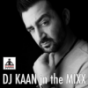 DJ KAAN in the Mixx  Podcast Download
