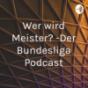 Wer wird Meister? -Der Bundesliga Podcast