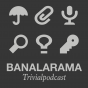 Banalarama Podcast Download