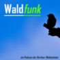 Podcast : Waldfunk
