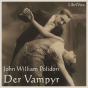 Librivox: Vampyr, Der by Polidori, John William Podcast Download