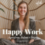 Happy Work | Inspiration, Balance, Energie