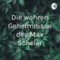 Die wahren Geheimnisse des Max Scheler Podcast Download