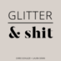 Podcast : GLITTER & shit