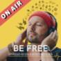 BE FREE - Der Podcast für dein selbstbestimmtes Leben
