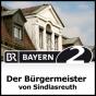 """""""Der Bürgermeister von Sindlasreuth"""" aus der Bayernchronik - Bayern 2 Podcast Download"""