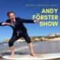 Andy Förster Show - Business. Abenteuer. Leben.