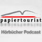 Papiertourist » Hörbücher Podcast Podcast Download