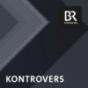 Kontrovers - Das Politikmagazin - Bayerisches Fernsehen Podcast herunterladen