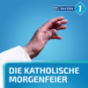 Katholische Morgenfeier Podcast Download