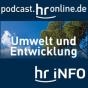 hr-info - Umwelt und Entwicklung Podcast herunterladen