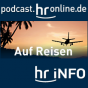 hr-info - Auf Reisen Podcast Download