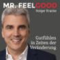 Mr. Feelgood - Gutfühlen in Zeiten der Veränderung