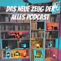 Das neue Zeug Der Alles Podcast