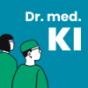 Dr. med. KI - Der Podcast zu Künstlicher Intelligenz in der Medizin