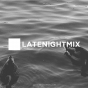 LATENIGHTMIX Podcast Download