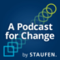 Podcast : A Podcast for Change by STAUFEN.