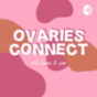 Ovaries Connect Podcast Download