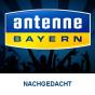 Antenne Bayern - Nachgedacht Podcast herunterladen