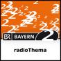 radioThema - Bayern 2 Podcast herunterladen