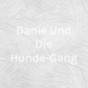 Danie Und Die Hunde-Gang