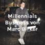 Millennials Business von Marc Birker Podcast Download
