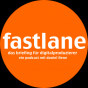 Fastlane - das Briefing für Digitalproduzierer! Podcast Download