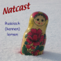 Natcast - Russisch (kennen) lernen Podcast Download